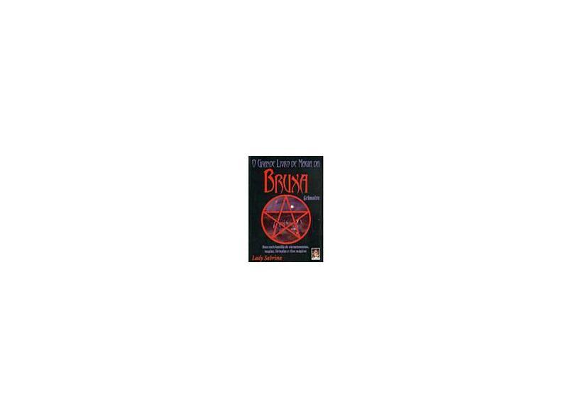 O Grande Livro de Magia da Bruxa Grimoire - Sabrina, Lady - 9788537002391