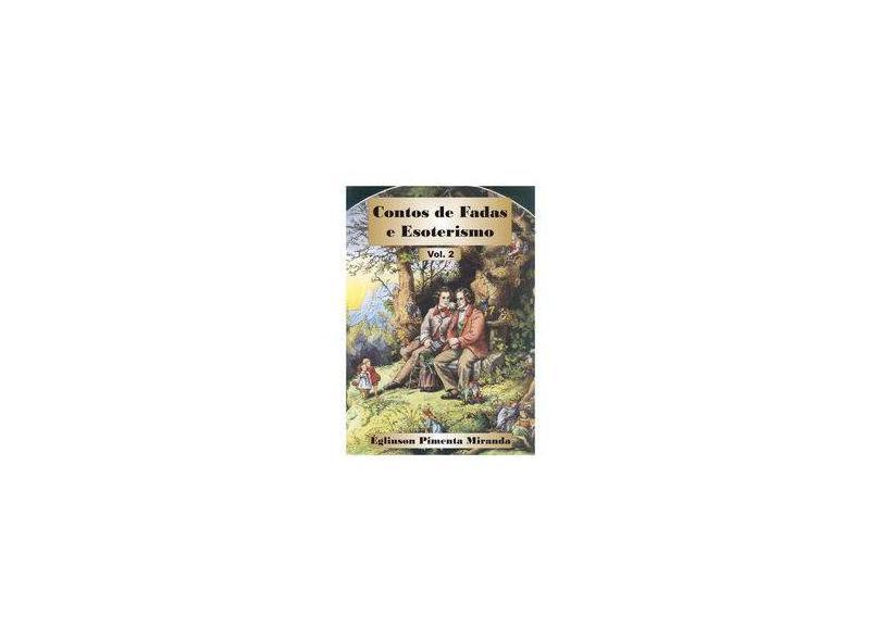 Contos de Fadas e Esoterismo - Églinson Pimenta De Miranda - 9788592091712