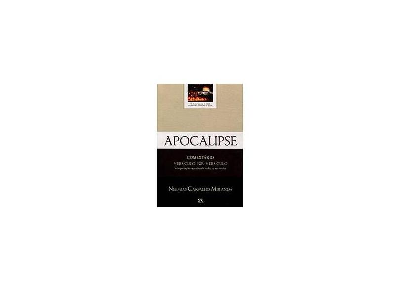 Apocalipse: Comentário Versículo por Versículo - Neemias Carvalho Miranda - 9788574593166