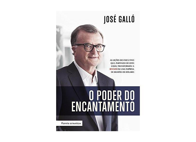 O Poder Do Encantamento - Galló, José - 9788542211344