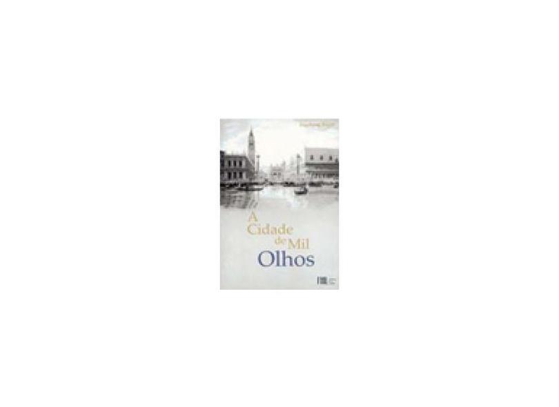 A Cidade De Mil Olhos - Ingeborg Bayer - 9788599778043