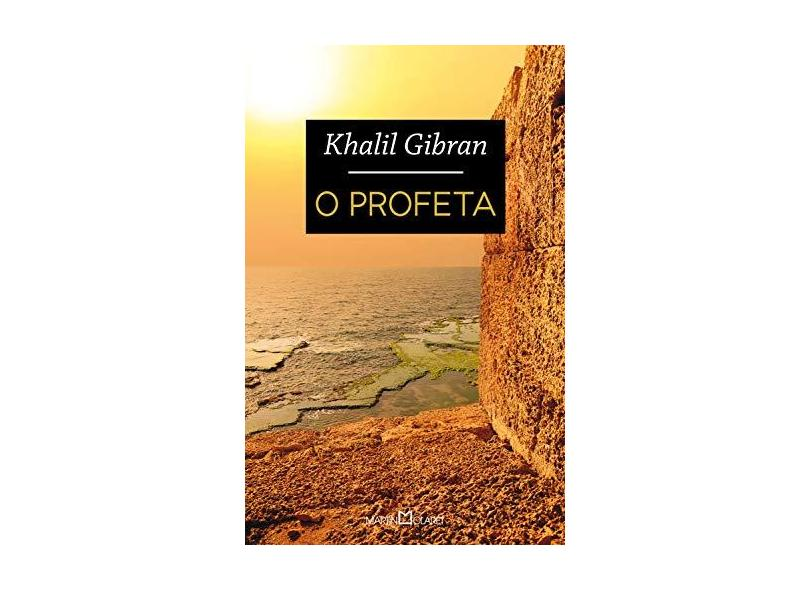 O Profeta - Col. A Obra Prima de Cada Autor - Gibran, Gibran Khalil - 9788572329897