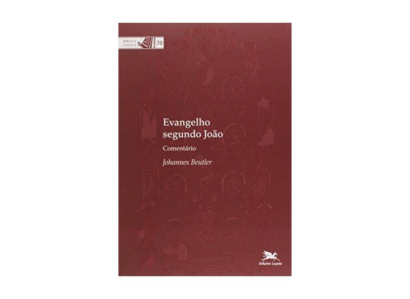 Evangelho Segundo João: Comentário - Johannes Beutler - 9788515043262