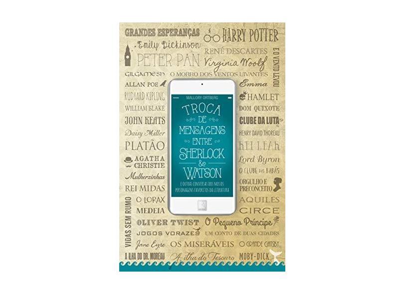 Troca de Mensagens Entre Sherlock e Watson - Ortberg, Mallory - 9788501106537