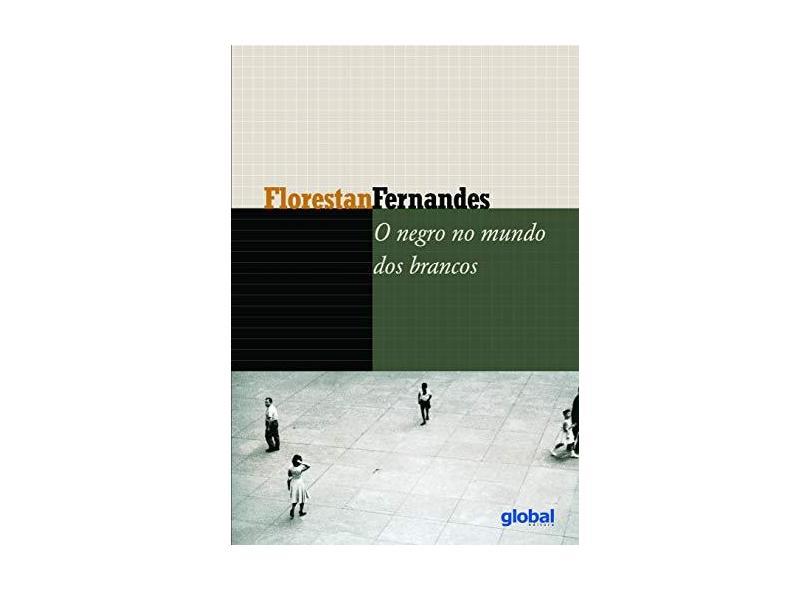 Negro no Mundo dos Brancos, O - Florestan Fernandes - 9788526012301