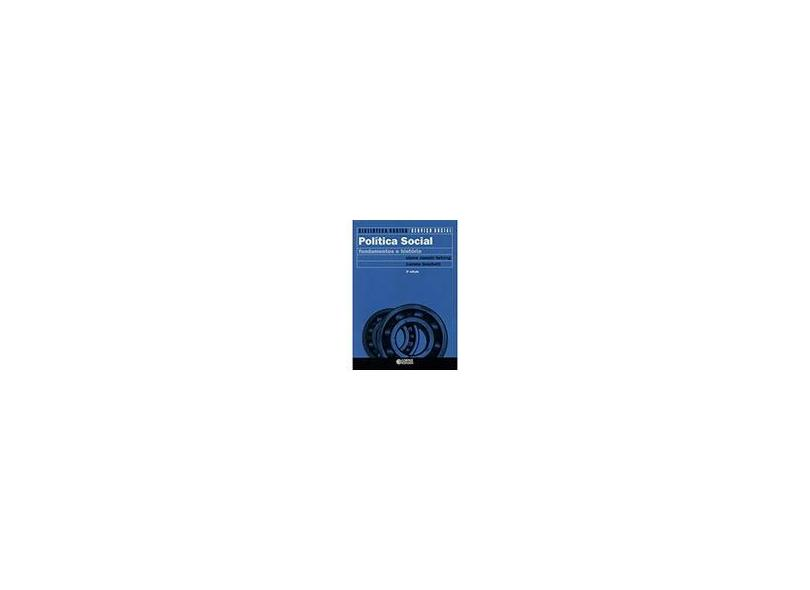 Política Social - Fundamentos e História - Behring, Elaine Rossetti; Boschetti, Ivanete - 9788524912597