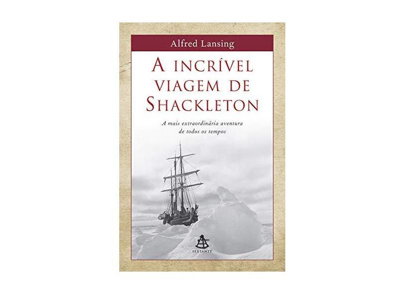Incrivel Viagem De Shackleton, A - Alfred Lansing - 9788575421383