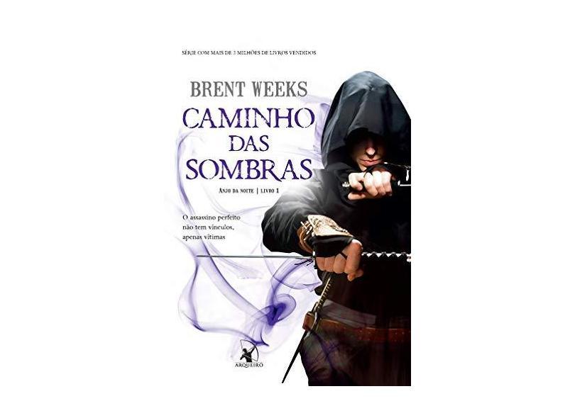 Caminho das Sombras. Anjo da Noite - Volume 1 - Brent Weeks - 9788580415100