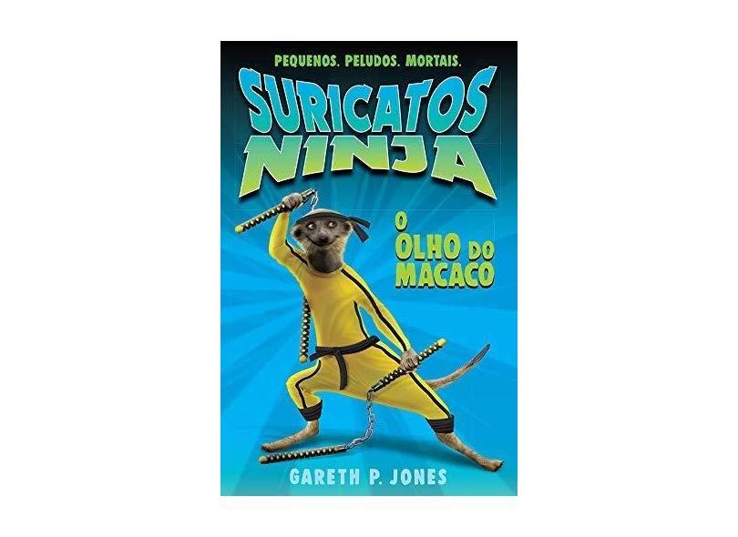 O Olho do Macaco. Suricatos Ninja - Luciana Garcia - 9781788950497
