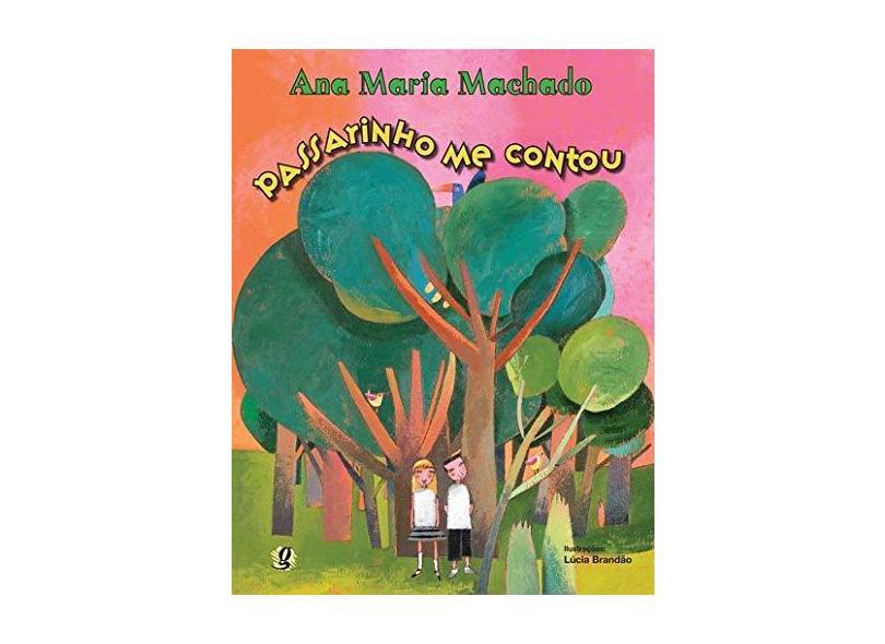 Passarinho Me Contou - 2ª Ed. - Machado, Ana Maria - 9788526013384
