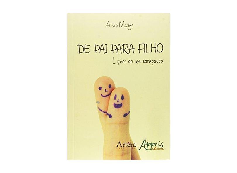 De Pai Para Filho: Lições de um Terapeuta - Andre Mariga - 9788547303297