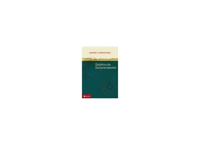 Dialética do Esclarecimento - Adorno, Theodor W. - 9788571104143