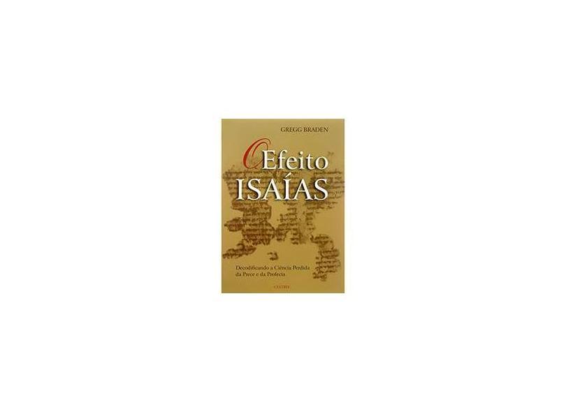 Efeito Isaías - Braden, Gregg - 9788531607073