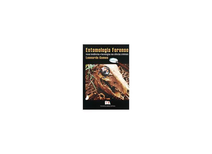 Entomologia Forense - Novas Tendências nas Ciências Criminais - Gomes, Leonardo - 9788561368135
