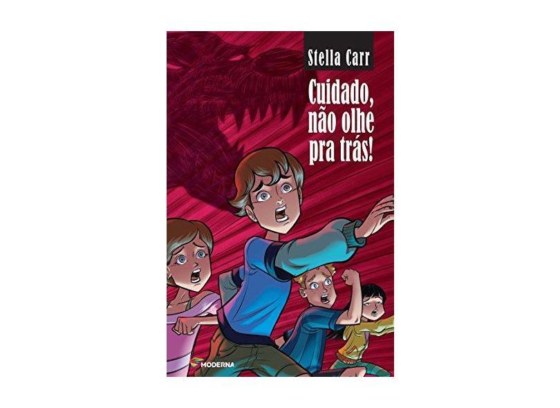 Cuidado, Não Olhe Pra Trás - 3ª Ed. 2013 - Carr, Stella - 9788516084523