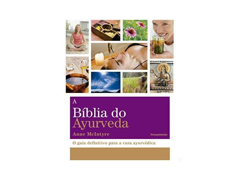 A Bíblia do Ayurveda - Mcintyre, Anne - 9788531519109