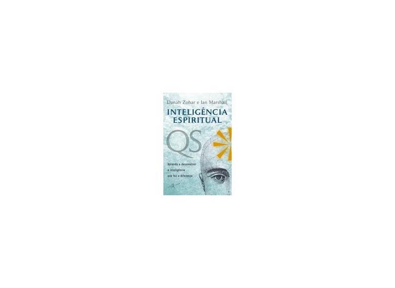 Inteligência Espiritual - Zohar , Danah; Marshall, Ian - 9788581030104