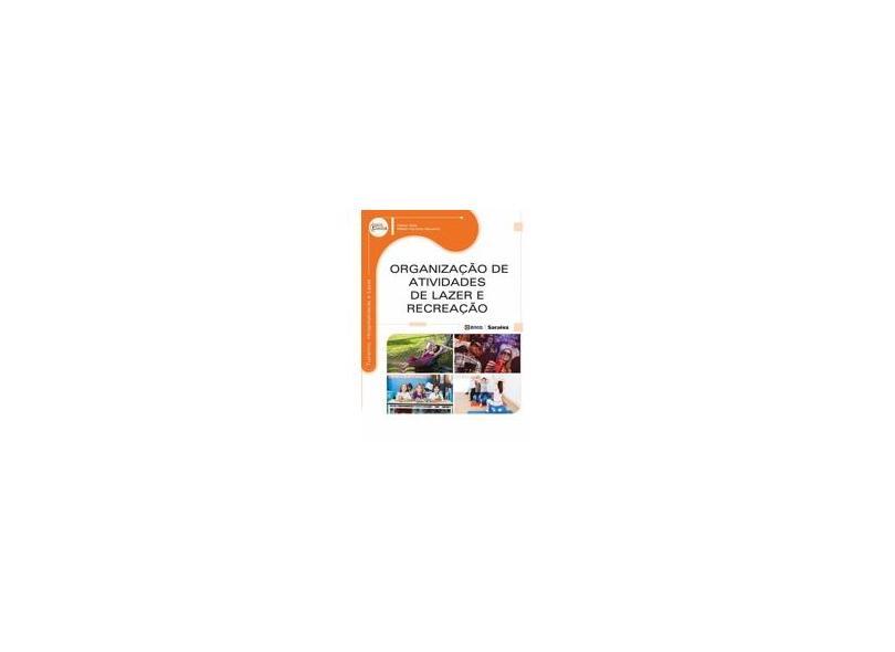 Organização de Atividades de Lazer e Recreação - Série Eixos - Cleber Augusto Gonçalves Dias, Helder Ferreira Isayama - 9788536508122