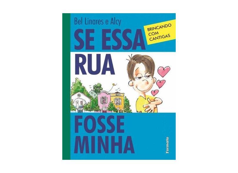 Se Essa Rua Fosse Minha: Brincando com Cantigas - Alcy Linares Deamo, Isabel Figueira De Mello Linares - 9788572088510