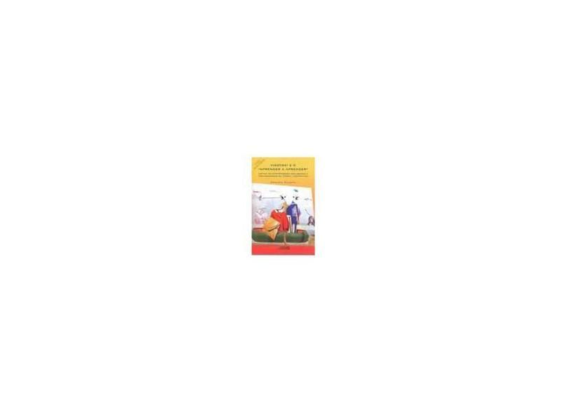 Vigotski e o Aprender a Aprender - Duarte, Newton - 9788585701918