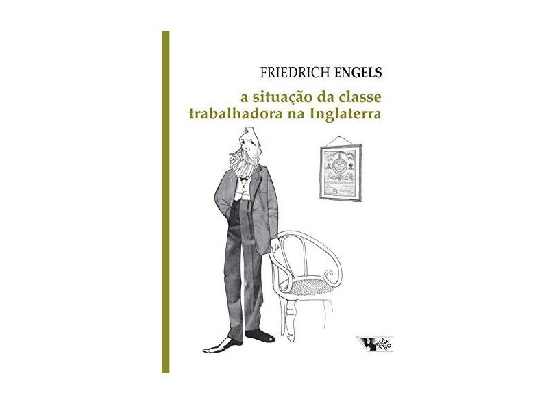 A Situação da Classe Trabalhadora na Inglaterra - Fiedrich Engels - 9788575591048