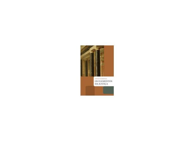 Os Elementos da Justiça - Schmitdz, David - 9788578270940