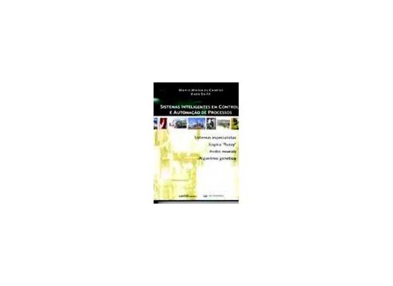 Sistemas Inteligentes em Controle e Automação de Processos - Campos, Mario Massa De; Saito, Kaku - 9788573933086