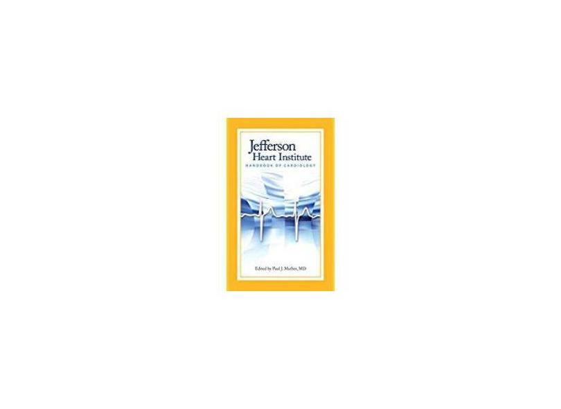 JEFFERSON HEART INSTITUTE HANDBOOK OF CARDIOLOGY - Mather - 9780763760496