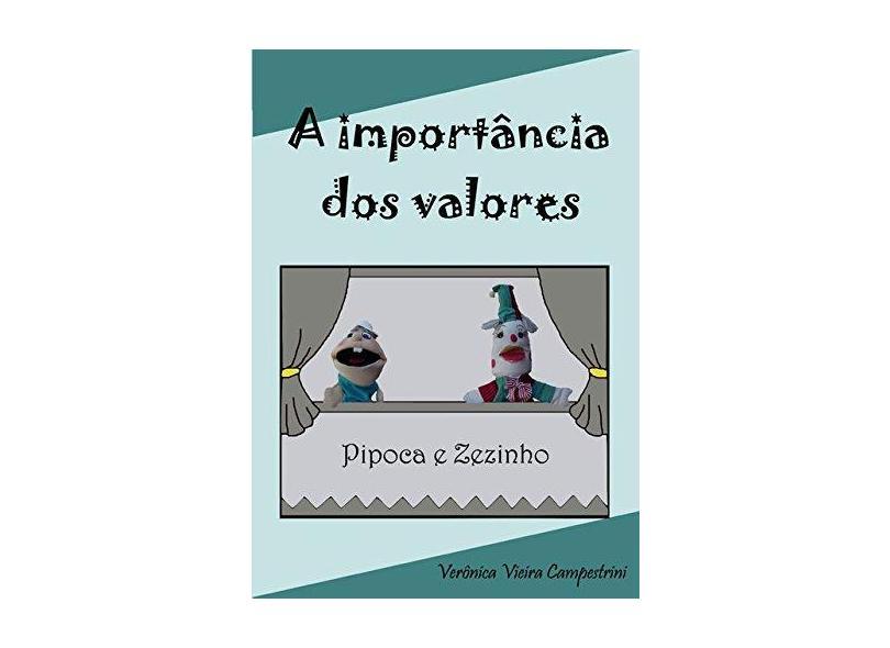 A Importância dos Valores - Verônica Vieira Campestrini - 9788555730009