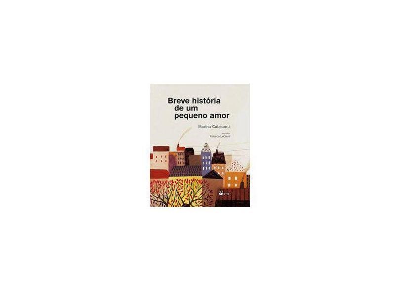 Breve História de Um Pequeno Amor - Série Aquarela - Colasanti, Marina; Colasanti, Marina - 9788532284297