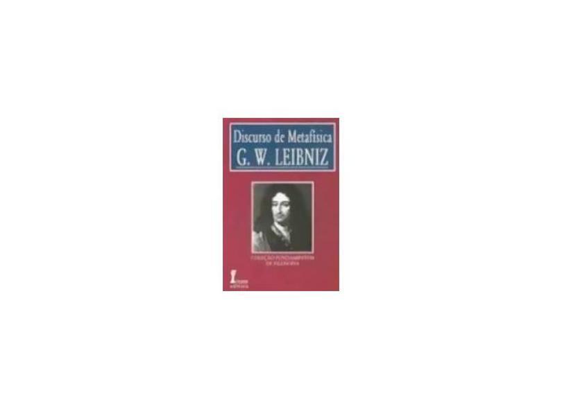 Discurso de Metafísica - Col. Fundamentos de Filosofia - Leibniz, G. W. - 9788527408028