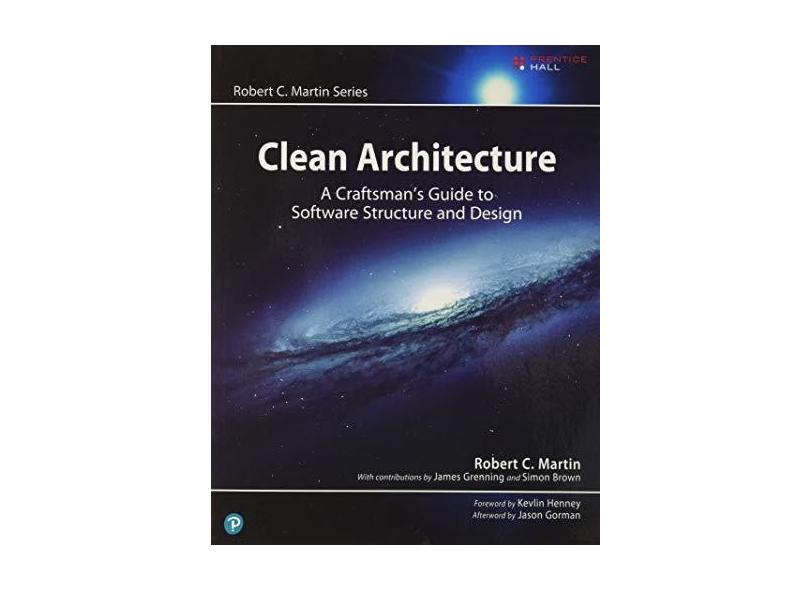 Clean Architecture: A Craftsman's Guide to Software Structure and Design - Robert C. Martin - 9780134494166