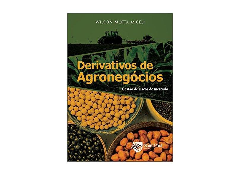 Derivativos de Agronegocios 2º edição 2017 - Wilson Motta Miceli - 9788580041231