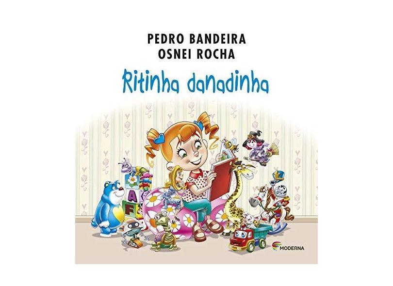 Ritinha Danadinha - Pedro Bandeira; - 9788516103163