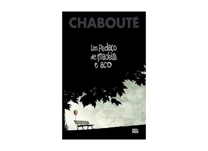 Um Pedaço de Madeira e Aço - Christophe Chabouté - 9788593695100