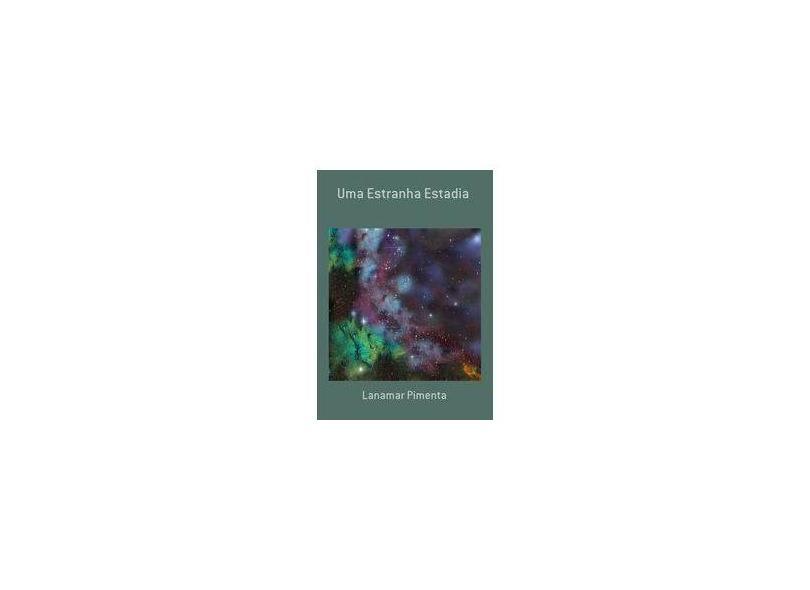 Uma Estranha Estadia - Lanamar Pimenta - 9788591660100