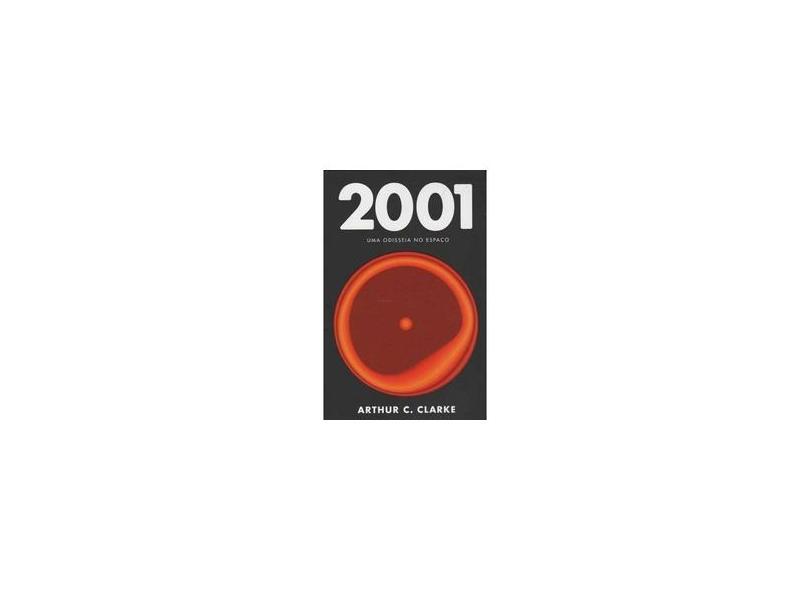 2001 - Uma Odisséia No Espaço - Clarke, Arthur C. - 9788576571551