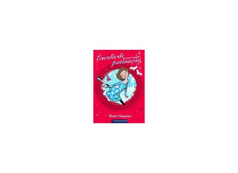 Escola de Patinação - Os Patins de Escarlates - Vol. 3 - Chapman, Linda - 9788539503025