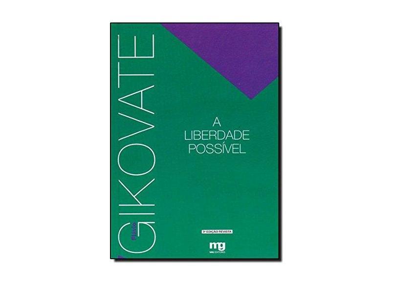 A Liberdade Possível - 2ª Ed. 2006 - Gikovate, Flavio - 9788572550444