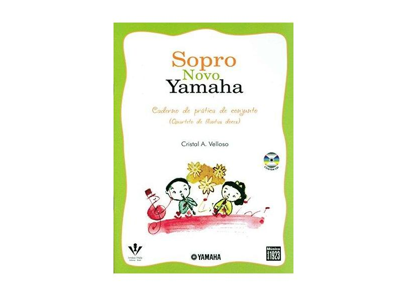 Sopro Novo Yamaha - Acompanha CD - Velloso, Cristal A. - 9788574072296