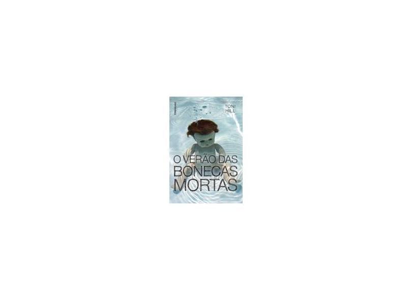 O Verão Das Bonecas Mortas - Hill, Toni - 9788564406636
