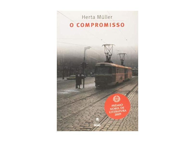 O Compromisso - Müller, Herta - 9788525037435