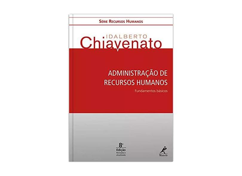 Administração de Recursos Humanos - 8ª Ed. 2016 - Chiavenato, Idalberto - 9788520445525