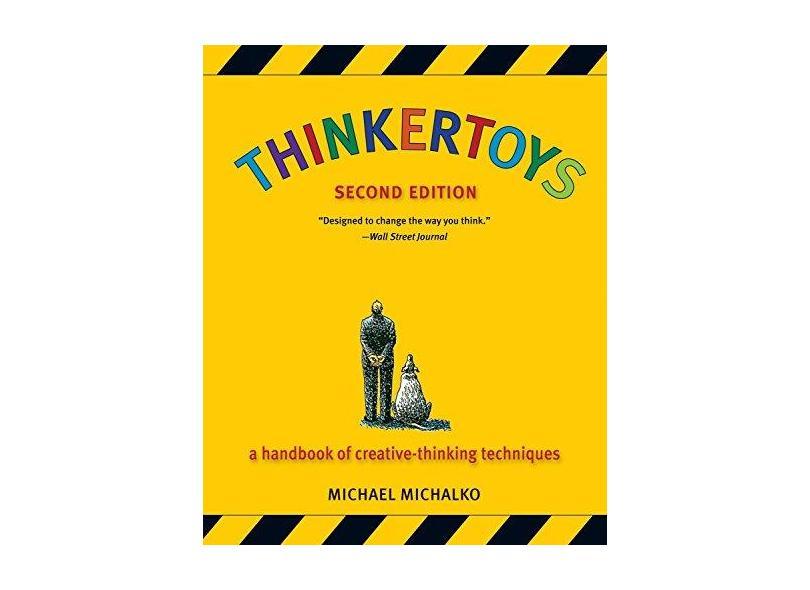 Thinkertoys: A Handbook of Creative-Thinking Techniques - Michael Michalko - 9781580087735