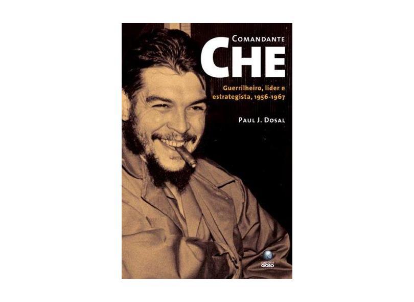 Comandante Che - Paul Jaime Dosal - 9788525040404