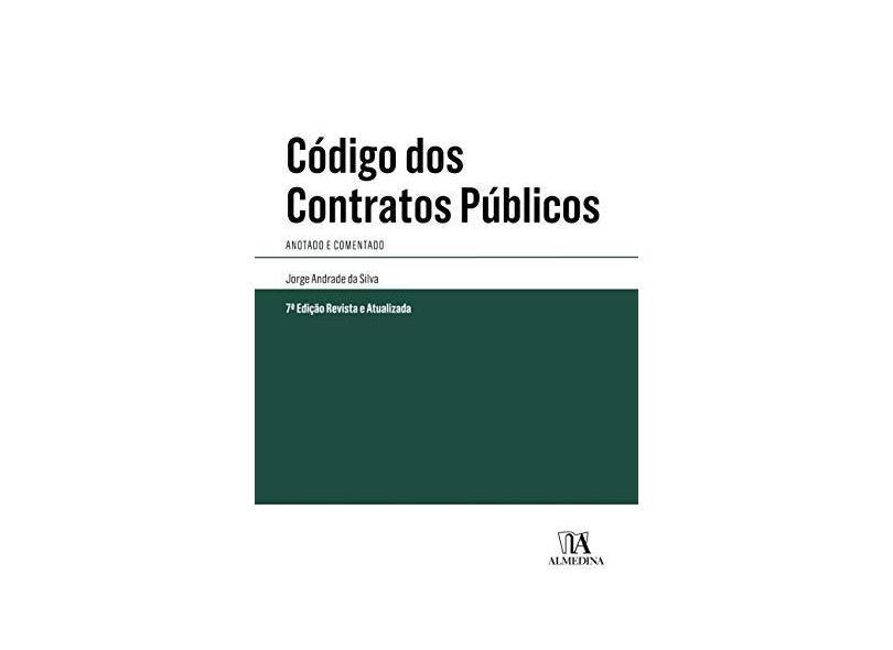 Código Dos Contratos Públicos - 7ª Ed. 2018 - Silva,jorge Andrade Da - 9789724074900