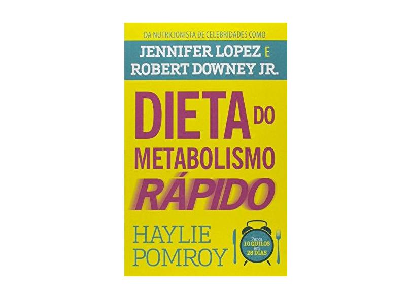 A Dieta do Metabolismo Rápido - Haylie Pomroy - 9788569809111
