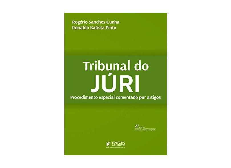 Tribunal do Júri: Procedimento Especial Comentado por Artigos - Rogério Sanches Cunha - 9788544222881
