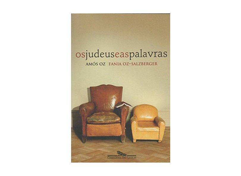 Os Judeus e As Palavras - Oz, Amós; Oz-salzberge, Fania - 9788535925234