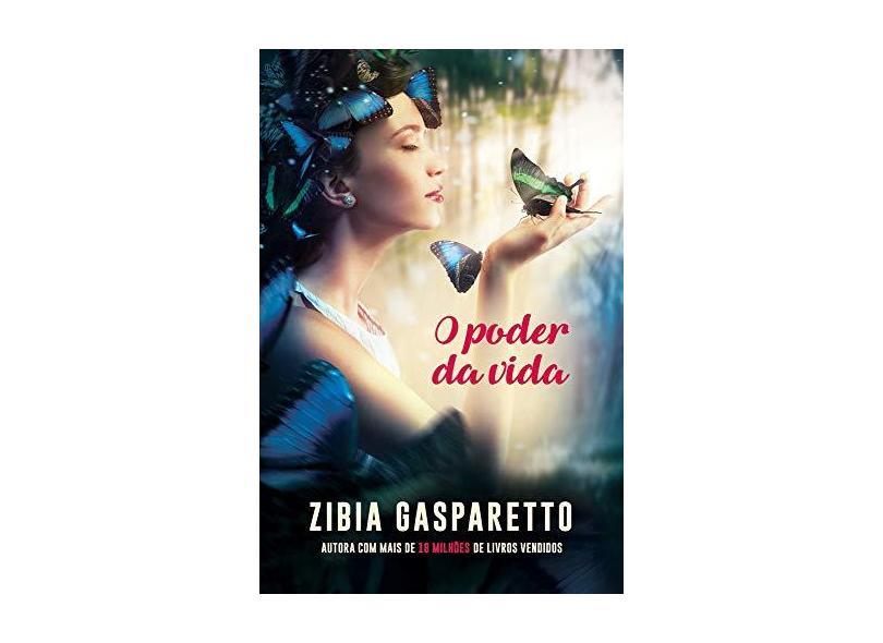 O Poder da Vida - Zibia Gasparetto - 9788577225729